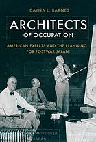 Architects of occupation : American experts and the planning for postwar Japan