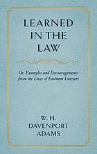 Learned in the law, or, Examples and encouragements from the lives of eminent lawyers.