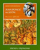 Juan Ponce de Leon : discoverer of Florida
