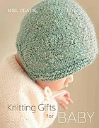 Knitting gifts for baby : 25 keepsake projects