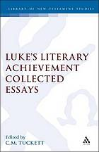 Luke's literary achievement : collected essays