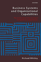 Business systems and organizational capabilities : the institutional structuring of competitive competences