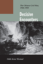Decisive encounters : the Chinese civil war, 1946-1950