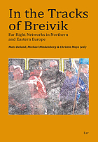 In the tracks of Breivik : far right networks in Northern and Eastern Europe