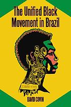 The Unified Black Movement in Brazil, 1978-2002.