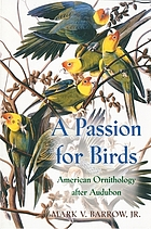 A passion for birds : American ornithology after Audubon