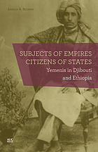 Subjects of empires, citizens of states : Yemenis in Djibouti and Ethiopia