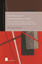The doctrine of conventionality control : between uniformity and legal pluralism in the inter-American human rights system
