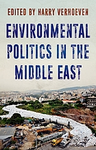Environmental politics in the Middle East : local struggles, global connections