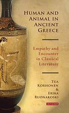 Human and animal in ancient Greece : empathy and encounter in classical literature