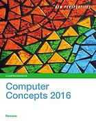 New perspectives computer concepts, 2016. Comprehensive