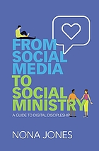 Book cover for From social media to social ministry : a guide to digital discipleship