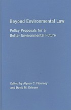 Beyond environmental law : policy proposals for a better environmental future