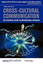 Cross-cultural communication : the essential guide to international business