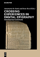 Crossing Experiences in Digital Epigraphy : From Practice to Discipline