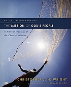˜Theœ mission of God's people a biblical theology of the church's mission