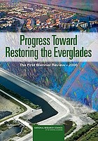 Progress toward restoring the Everglades : the first biennial review - 2006