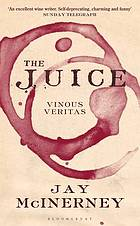 The Juice : Vinous Veritas.