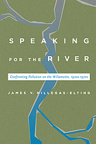 Speaking for the river : confronting pollution on the Willamette, 1920s-1970s