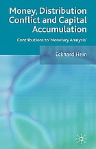 Money, distribution conflict and capital accumulation : contributions to 'monetary analysis'