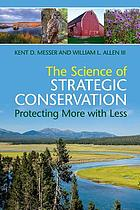 The science of strategic conservation : protecting more with less