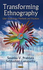 Transforming ethnography: user experience methods and practices