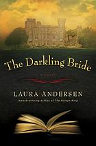 The darkling bride : a novel