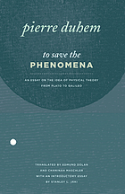 To save the phenomena : an essay on the idea of physical theory from Plato to Galileo