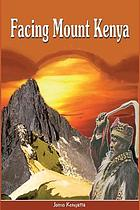 Facing Mount Kenya : the traditional life of the Gikuyu