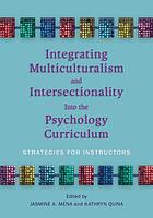 Integrating multiculturalism and intersectionality into the psychology curriculum : strategies for instructors