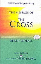 The message of the cross : wisdom unsearchable, love indestructible