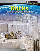 Rocks : a resource our world depends on