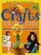 Crafts for little kids : 201 really, really, really fun ideas!