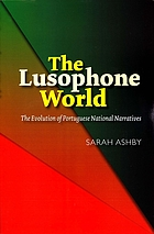 The Lusophone world : the evolution of Portuguese national narratives