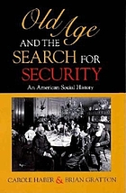 Old age and the search for security : an American social history