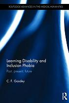 Learning disability and inclusion phobia : past, present, future