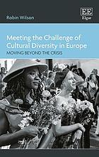 Meeting the challenge of cultural diversity in Europe : moving beyond the crisis