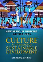 New African thinkers : Agenda 2063 : culture at the heart of sustainable development
