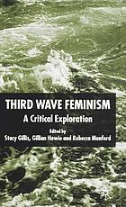 Third wave feminism : a critical exploration