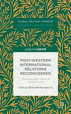 Post-Western international relations reconsidered : the pre-modern politics of Gongsun Long