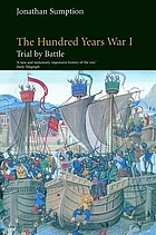 The Hundred Years War. Volume I, Trial by battle