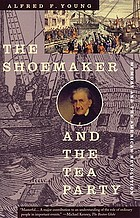 The shoemaker and the tea party : memory and the American Revolution