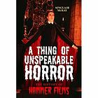 A thing of unspeakable horror : the history of Hammer Films