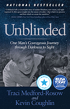 Unblinded : one man's courageous journey through darkness to sight