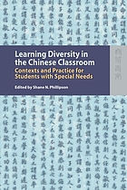 Learning diversity in the Chinese classroom : contexts and practice for students with special needs