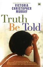 Truth be told : a novel