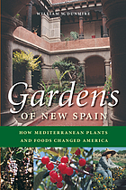 Gardens of New Spain : how Mediterranean plants and foods changed America