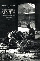 Theorizing myth : narrative, ideology, and scholarship