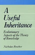 A useful inheritance : evolutionary aspects of the theory of knowledge