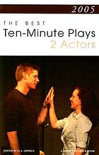 2005 the best 10-minute plays for two actors